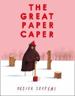 The Great Paper Caper - Oliver Jeffers