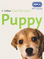 Care for Your Puppy : RSPCA Pet Guide - RSPCA