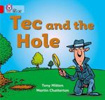 Tec and the Hole : Band 2a/Red A - Tony Mitton
