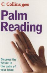 Palm Reading : Discover the Future in the Palm of your Hand