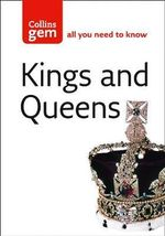 Kings and Queens : An Illustrated Guide to the British Monarchs - Neil Grant