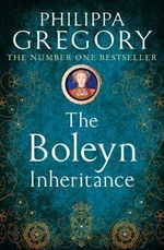 The Boleyn Inheritance : Boleyn Series - Philippa Gregory