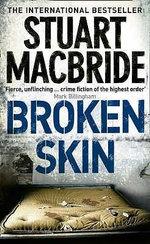Broken Skin (aka Bloodshot) : Logan McRae Series : Book 3 UK Edition - Stuart Macbride