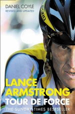 Lance Armstrong : Tour De Force - Daniel Coyle