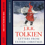 Letters from Father Christmas : Complete & Unabridged - J. R. R. Tolkien
