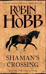 Shaman's Crossing : Soldier Son Trilogy Bk. 1 - Robin Hobb