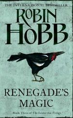 Renegade's Magic : Soldier Son Trilogy Bk. 3 - Robin Hobb