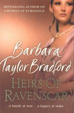 Heirs of Ravenscar - Barbara Taylor Bradford