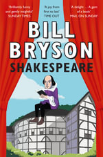 Shakespeare : The World as a Stage : Eminent Lives - Bill Bryson