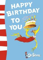 Happy Birthday to You! : Blue Back Book - Dr. Seuss