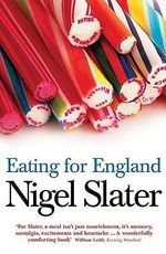 Eating for England : The Delights and Eccentricities of the British at Table - Nigel Slater