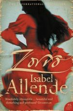 Zorro : The Novel - Isabel Allende