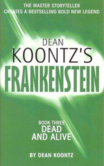 Frankenstein : Dead and Alive : Book 3 - Dean Koontz