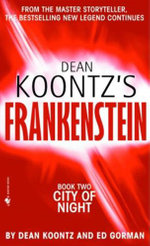 Frankenstein : City of Night - Dean Koontz