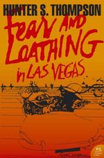 Fear and Loathing in Las Vegas : A Savage Journey to the Heart of the American Dream : Harper Perennial Modern Classics - Hunter S. Thompson
