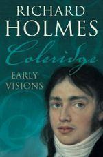 Coleridge : Early Visions - Richard Holmes