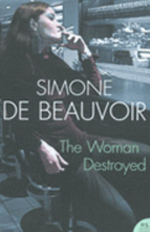 The Woman Destroyed - Simone de Beauvoir