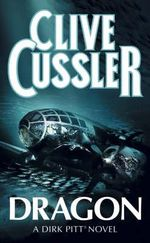 Dragon : Dirk Pitt Series : Book 10 - Clive Cussler