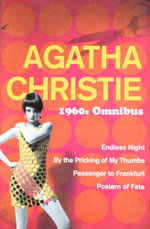 1960s Omnibus : Endless Night, by the Pricking of My Thumbs, Passenger to Frankfurt, Postern of Fate - Agatha Christie