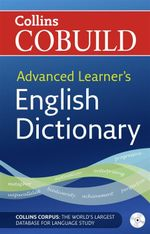 Collins COBUILD - Advanced Learner's English Dictionary : Collins CoBUILD - Collins COBUILD