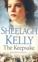 The Keepsake : Can it be forever ... - Sheelagh Kelly