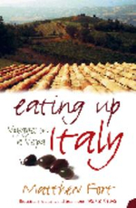 Eating Up Italy : Voyages on a Vespa - Matthew Fort
