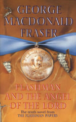 Flashman and the Angel of the Lord - George MacDonald Fraser