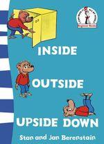 Inside Outside Upside Down : Beginner Series - Stan Berenstain