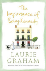 The Importance of Being Kennedy - Laurie Graham