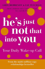 He's Just Not That Into You : Your Daily Wake Up Call - Greg Behrendt