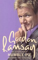Humble Pie : Gordon Ramsay : My Autobiography - Gordon Ramsay