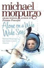 Alone on a Wide Wide Sea - Michael Morpurgo