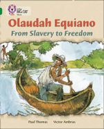 Olaudah Equiano: Band 15/Emerald Phase 5, Bk. 22 : From Slavery to Freedom - Paul Thomas