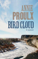 Bird Cloud :  A Memoir - Annie Proulx