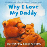 Why I Love My Daddy - Daniel Howarth