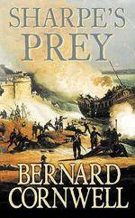 Sharpe's Prey : Sharpe Series : Book 5 - Bernard Cornwell