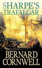 Sharpe's Trafalgar : Richard Sharpe and the Battle of Trafalgar, October 1805 (Book 4) - Bernard Cornwell