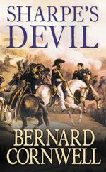 Sharpe's Devil : Richard Sharpe and the Emperor, 1820-21 (Book 19) - Bernard Cornwell