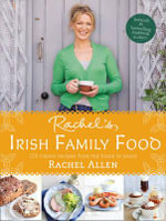 Rachel's Irish Family Food : A Collection of Rachel's Best-loved Family Recipes - Rachel Allen