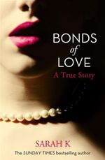 Bonds of Love - Sarah K.