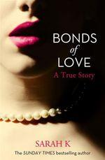 Bonds of Love - Sarah K.