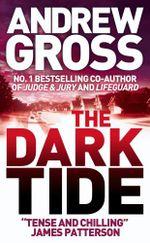 The Dark Tide - Andrew Gross