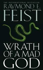 Wrath of a Mad God : Darkwar Saga : Book 3 - Raymond E. Feist