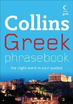 Collins Gem Greek Phrasebook : The Right Word in Your Pocket