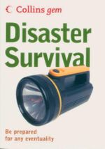 Disaster Survival : Be Prepared for Any Eventuality - Brian Beard