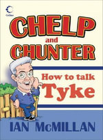 Collins Chelp and Chunter : How to Talk Tyke - Ian McMillan
