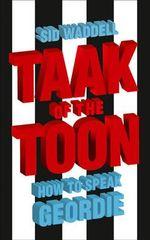 Collins Taak of the Toon : How to Speak Geordie - Sid Waddell