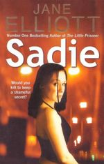 Sadie : Would You Kill to Keep a Shameful Secret? - Jane Elliott