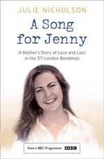 A Song for Jenny  :  A Mother's Story of Love and Loss - Julie Nicholson