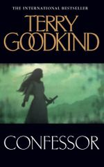 Confessor (Sword of Truth Book 11)(Mass Market) - Terry Goodkind